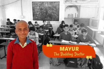 Mayur, aspires to be a doctor and help people