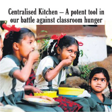 Centralized Kitchen - A Potent Tool In Our Battle Against Classroom Hunger